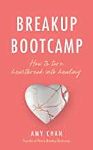 Breakup Bootcamp: How to transform heartbreak into healing (English Edition)