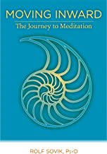 Moving Inward: The Journey to Meditation (Cover May Vary)