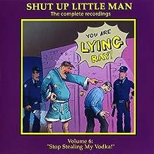 Shut Up Little Man - Complete Recordings Volume 6: