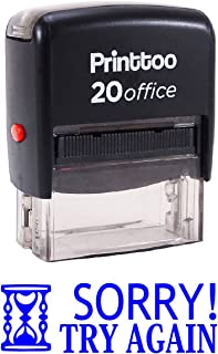 Printtoo SORRY TRY AGAIN Self Inking Rubber Stamp Office Stationary Custom Stamp-Blue