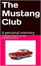 The Mustang Club: A personal memory (English Edition)