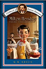 Milton Hershey: Young Chocolatier (Childhood of Famous Americans) Kindle Edition
