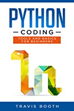 Python Coding: Tools and Basics for Beginners (English Edition)