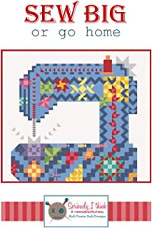Sew Big or Go Home Quilt Pattern by Kelli Fannin Quilt Designs from Seriously I Think it Needs Stitches KFQP135