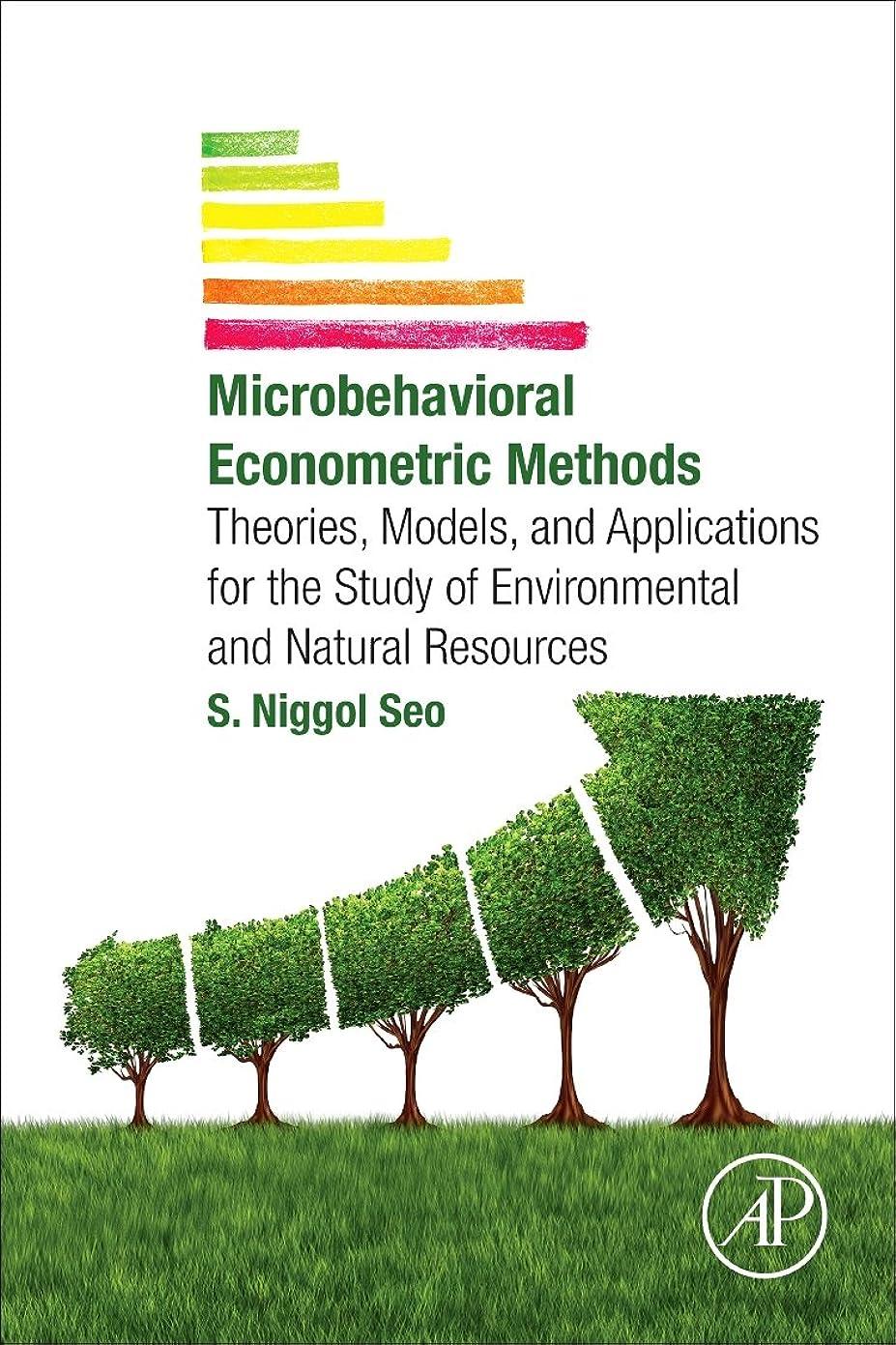標準スペース大使Microbehavioral Econometric Methods: Theories, Models, and Applications for the Study of Environmental and Natural Resources