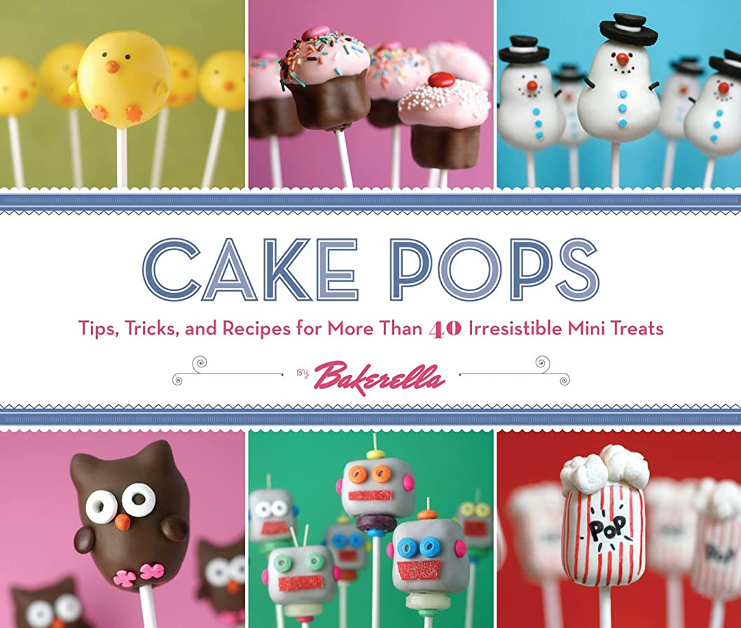 代わりのジョグ予測するCake Pops: Tips, Tricks, and Recipes for More Than 40 Irresistible Mini Treats (English Edition)