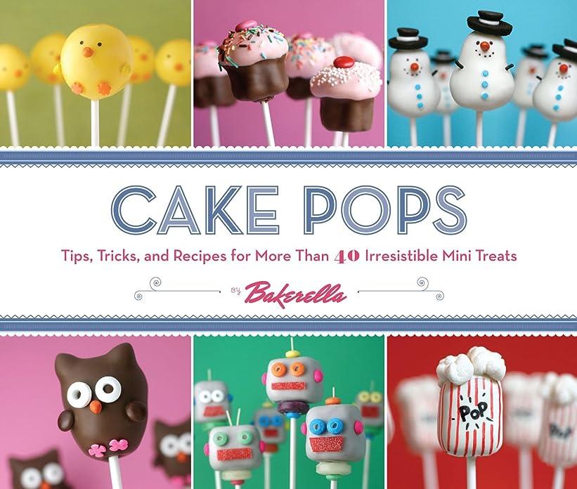 ガム消化器アンティークCake Pops: Tips, Tricks, and Recipes for More Than 40 Irresistible Mini Treats (English Edition)