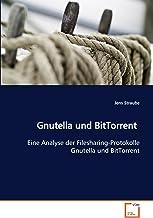 Gnutella und BitTorrent: Eine Analyse der Filesharing-Protokolle Gnutella und BitTorrent (German Edition)
