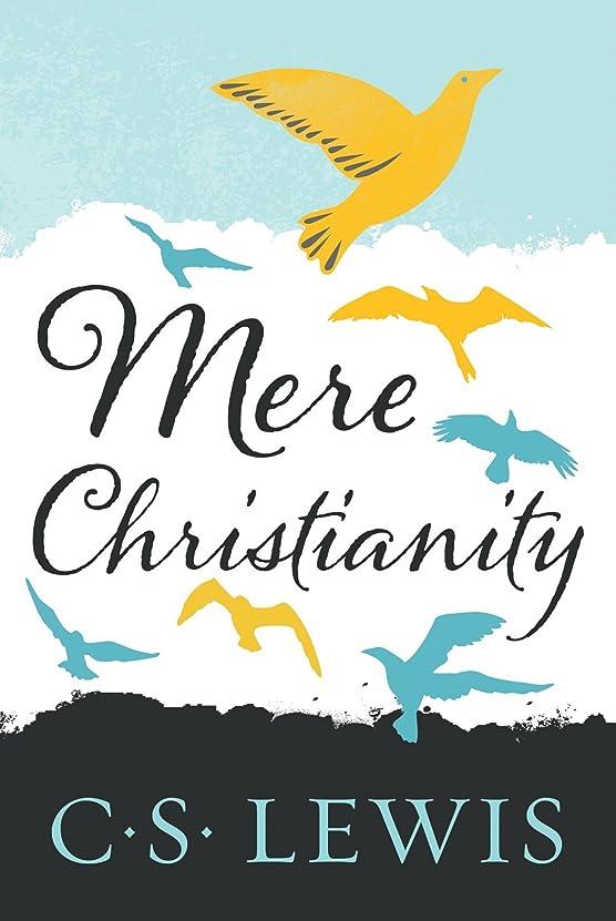巡礼者うっかりコンベンションMere Christianity (English Edition)