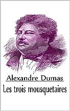 Les trois mousquetaires :Annoté (French Edition)