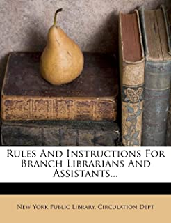Rules and Instructions for Branch Librarians and Assistants...