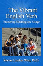 The Vibrant English Verb: Mastering Meaning and Usage (English Edition)