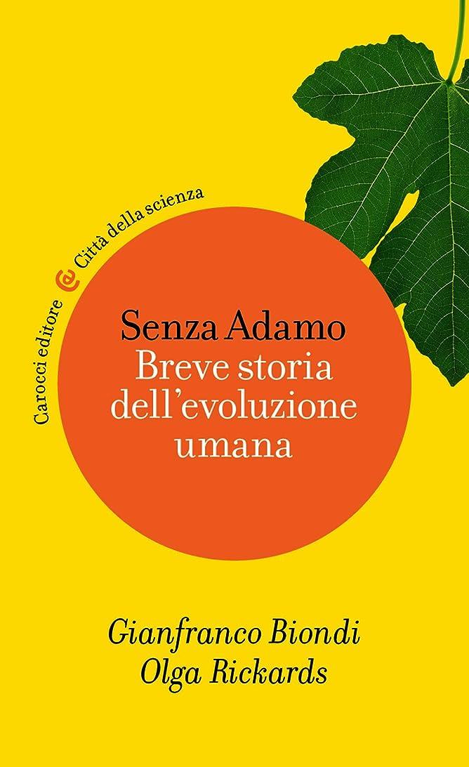 ポスターフォーカス不器用Senza Adamo: Breve storia dell'evoluzione umana (Città della scienza Vol. 2) (Italian Edition)