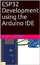 ESP32 Development using the Arduino IDE (English Edition)