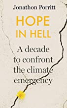 Hope in Hell: A decade to confront the climate emergency