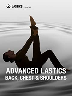 Back, Chest & Shoulders Stretch: Advanced Lastics