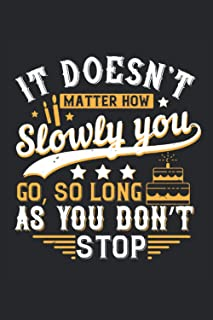 """It doesn't matter how slowly you go so long as you don't stop: Lined Notebook Journal ToDo Exercise Book or Diary (6"""" x 9""""..."""