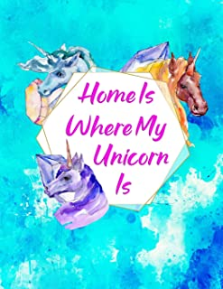 Home Is Where My Unicorn Is: Composition Notebook for Girls