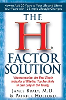 The H-Factor Diet: Homocysteine the Best Single Indicator of Whether You are Likely to Live Long or Die Young