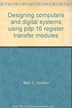 Designing computers and digital systems using pdp 16 register transfer modules