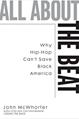 All about the Beat: Why Hip-Hop Can't Save Black America Kindle Edition
