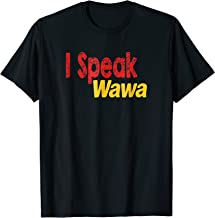 Novelty Shirt I speak Wawa, Funny Wawa Run T-shirt