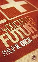 Docteur Futur (J'ai lu Science-fiction t. 10759) (French Edition)
