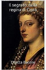 Il segreto della regina di Cipro Formato Kindle