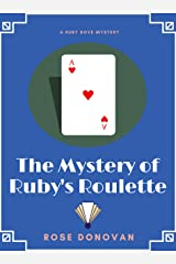The Mystery of Ruby's Roulette (Ruby Dove Mysteries Book 7) Kindle Edition