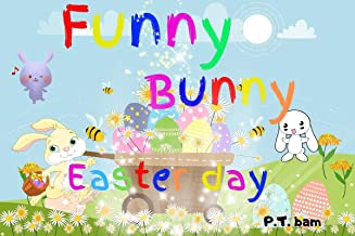 Funny Bunny: The short story about bunny on Easter day for kids