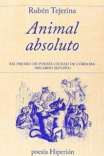 """Animal absoluto: XXI Premio de Poesía Ciudad de Córdoba """"Ricardo Molina"""": 664 (Poesía Hiperión)"""