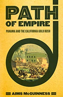Path of Empire: Panama and the California Gold Rush (The United States in the World)