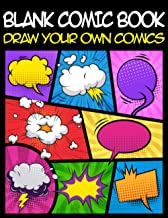"""Blank Comic Book: Draw Your Own Comics: 8.5"""" x 11"""" Notebook and Sketchbook for Adults, Teens & Kids -120 Pages to Create Y..."""