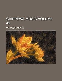 Chippewa Music Volume 45