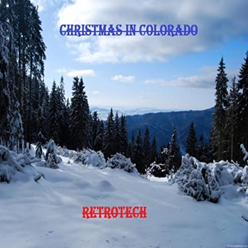 Christmas In Colorado Mountains.Christmas In Colorado By Retrotech On Amazon Music Amazon Com