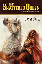 The Shattered Queen & Other New Mythologies: A Broken Cities Miscellany