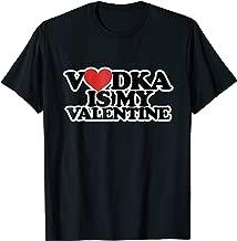 Vodka Is My Valentine Anti-Valentine's Day Funny T-Shirt