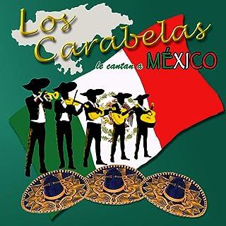 Los Carabelas Le Cantan a México