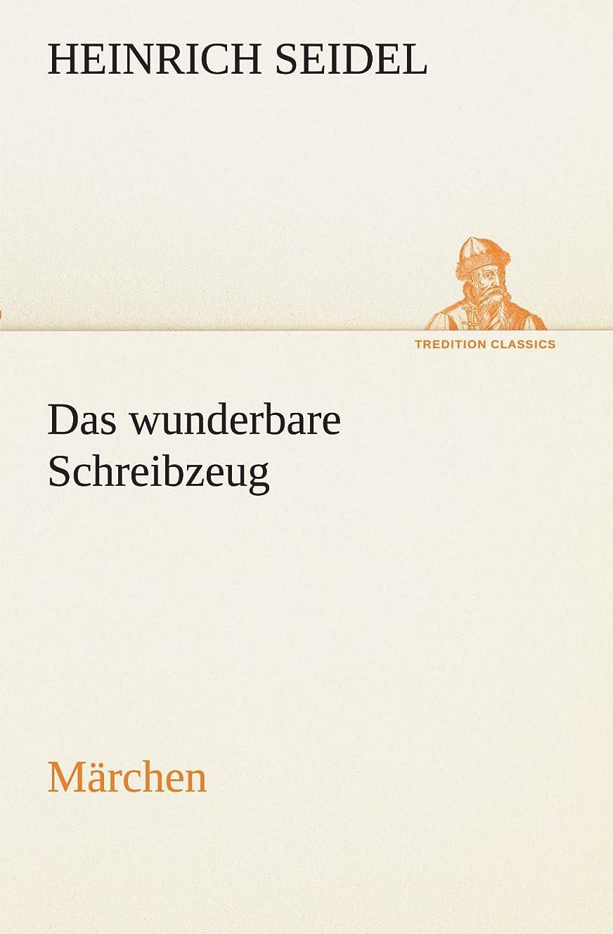 スカリー風が強いクリーナーDas Wunderbare Schreibzeug (TREDITION CLASSICS)