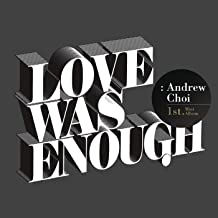 Best andrew choi love was enough Reviews