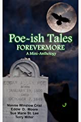 Poe-ish Tales Forevermore: A Mini-anthology Kindle Edition