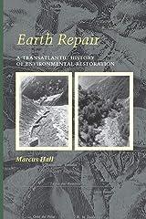 Earth Repair: A Transatlantic History of Environmental Restoration Broché
