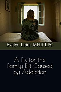 A Fix for the Family Rift Caused by Addiction (Blood, Sex, and Tears Book 3)