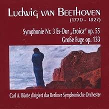 Ludwig van Beethoven: Symphonie Nr. 3, Es-Dur, op. 55 - Grosse Fuge, op. 133