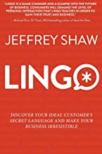 LINGO: Discover Your Ideal Customer's Secret Language and Make Your Business Irresistible