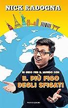 Scaricare Libri In giro per il mondo con il più figo degli sfigati. Ediz. illustrata PDF