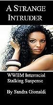 A Strange Intruder: WWBM Interracial Stalking Suspense