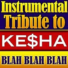 Ke$ha Instrumental Tribute - Blah Blah Blah - Single