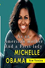 Michelle Obama As an American mother and a First lady: New Version