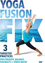 Yoga Fusion Fix: 3 Time Saving, Targeted Practices For Strength, Balance, Flexibility + Stress Relief [DVD]
